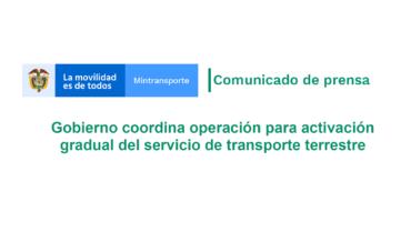 Gobierno coordina operación para activación gradual del servicio de transporte terrestre